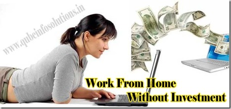 How to Discover Genuine Task Opportunities to Work from Home without Investment   Qube Info Solution Pvt. Ltd.   Scoop.it