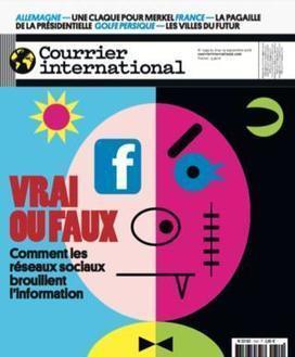 Comment les réseaux sociaux brouillent l'information | Courrier International | veiller | Scoop.it