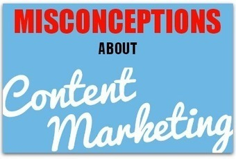 12 common misconceptions about content marketing | Social Media | Scoop.it
