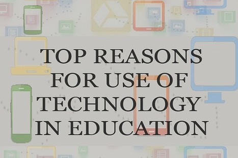 Reasons for Technology Integration in Education - EdTechReview™ (ETR) | Creative teaching and learning | Scoop.it