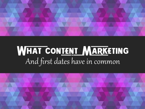 [SlideShare] What Content Marketing And First Dates Have In Common | writer | Scoop.it