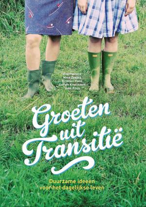 148. Groeten uit Transitië   My Green Way of Life   Velt - Ecologisch leven en tuinieren   Scoop.it