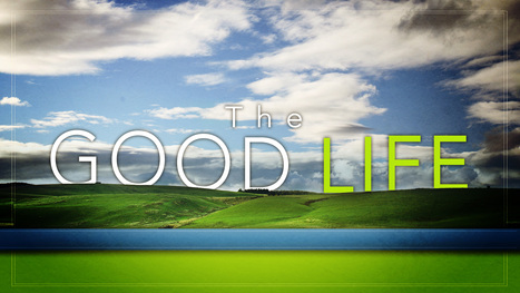 It's Time to Redefine 'The Good Life' | TA SOLUTION | Scoop.it