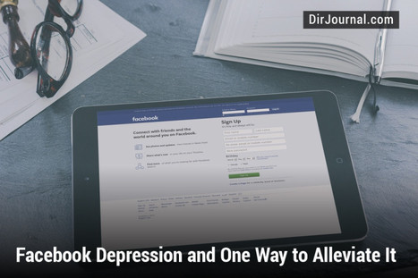 Facebook Depression and One Way to Alleviate It - DirJournal: Search and Social Blog | Social Media Strategy | Scoop.it