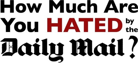 How Much Are You Hated By The Daily Mail? - by UsVsTh3m | Social Policy - Welfare & Society. History, Ideology, Poverty & the Future | Scoop.it
