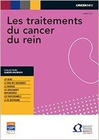 Traitements du cancer du rein : un nouveau guide pour les patients - Institut National Du Cancer | Oncobretagne - grand public | Scoop.it