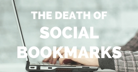 The Death Of Social Bookmark | SEO and Social Media Marketing | Scoop.it
