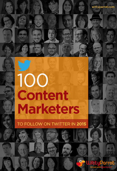 100 Content Marketers to Follow on Twitter in 2015 | Digitale Curator | Scoop.it