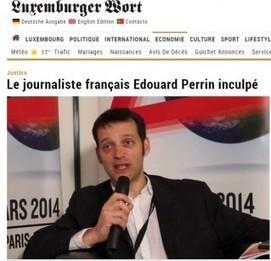 Luxleaks : journaliste de Cash investigation inculpé | Arrêt sur images | CLEMI. Infodoc.Presse  : veille sur l'actualité des médias. Centre de documentation du CLEMI | Scoop.it
