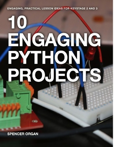 10 Engaging Python Projects is a Great Resources for Pi Users   Coding, programming and maker spaces   Scoop.it