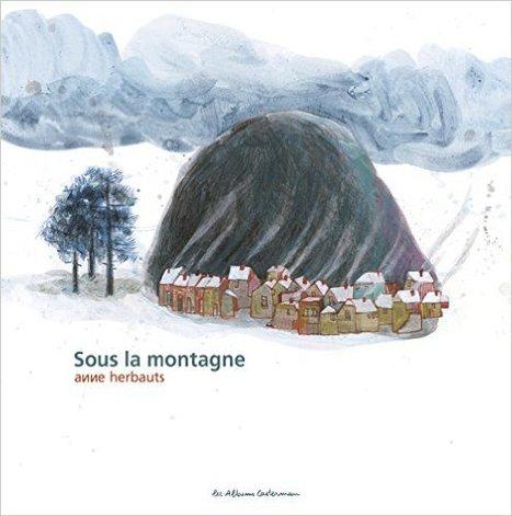 Sous la montagne / Anne Herbauts | Fictions pour les plus jeunes - Saint-Agne | Scoop.it