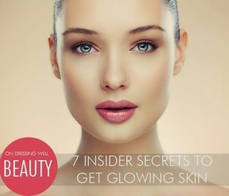 7 Tips for Healthy & Glowing Skin | My Favorite Things | Hairstyle Tutorials | Scoop.it