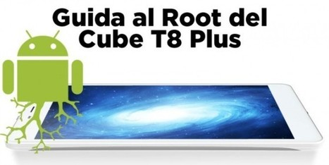 Permessi di Root su Tablet Cube T8 Plus - Mobile, Tips&Tricks WebSecurity IT | WebSecurity IT | Scoop.it