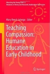 Teaching Compassion: Humane Education in Early Childhood by  Mary Renck Jalongo | Compassion | Scoop.it