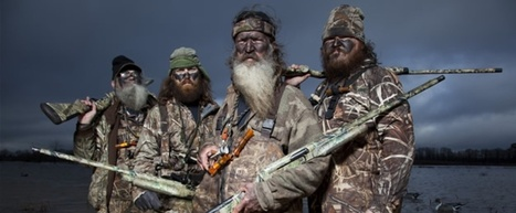 'Duck Dynasty' and the Hyper-Masculine Redneck Reality Show | Pat Savard Archetypes Project | Scoop.it