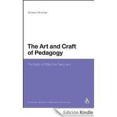 Art and Craft of Pedagogy: Portraits of Effective Teachers (Continuum Studies in Educational Research) eBook: Richard Hickman, Charles R. Garoian: Amazon.es: Tienda Kindle   pedagogy as artcraft   Scoop.it