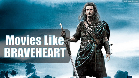 Movies Like Braveheart (1995) | Movie Recommendations | Scoop.it