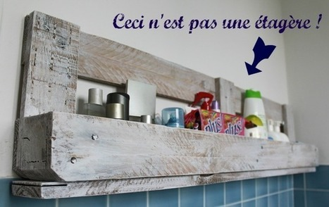 DIY #8 : Comment recycler une palette en étagère murale | Recycle | Scoop.it