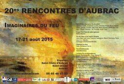 Les 20es rencontres d'Aubrac ou les « Imaginaires du feu » | ALIA - Atelier littéraire audiovisuel | Scoop.it