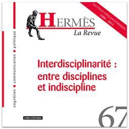 Revue Hermès :  Interdisciplinarité: entre disciplines et indiscipline - sciences de la communication | Interdisciplinarité | Scoop.it