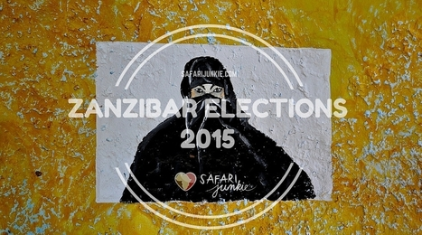 Safety Guidelines for Travellers During Zanzibar Elections 2015 | Safari Junkie | Africa Travel | Scoop.it