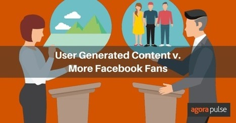 What's More Important: Social Media Fans or User Generated Content? | Agorapulse | Stratégie digitale et médias sociaux | Scoop.it