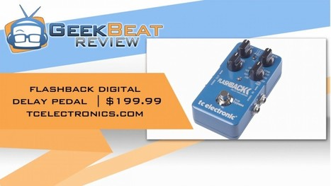 TC Electronics Flashback Delay Pedal Review | Nueva Tecnologia | Scoop.it