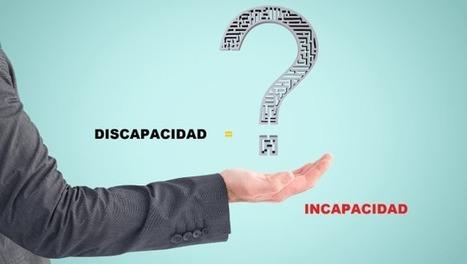 Diferencias entre Discapacidad e Incapacidad   Discapacidad e integración socio-laboral   Scoop.it