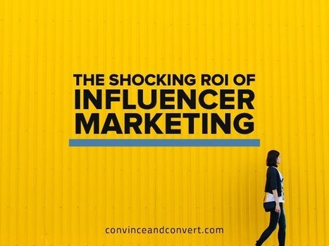 The Shocking ROI of Influencer Marketing | SoShake | Scoop.it