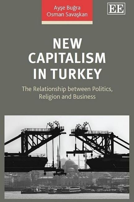 "Book Review: ""New capitalism in Turkey: Politics, religion and business"" | ""TE"" | Turkish Economy - Türkiye Ekonomisi | Scoop.it"