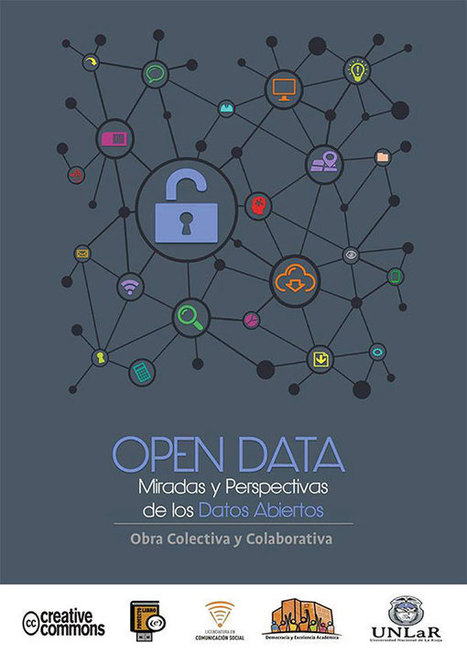 Open Data, miradas y perspectivas de los datos abiertos: Libro descargable | Maestr@s y redes de aprendizajes | Scoop.it
