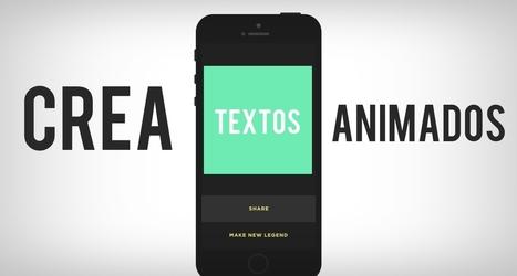 Una app para crear textos animados para tus redes sociales | Educacion, ecologia y TIC | Social Media | Scoop.it