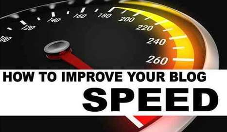 Simple Steps To Improve The Speed Of Your Blog Even For A Non-techie | Computer technology and blogging | Scoop.it