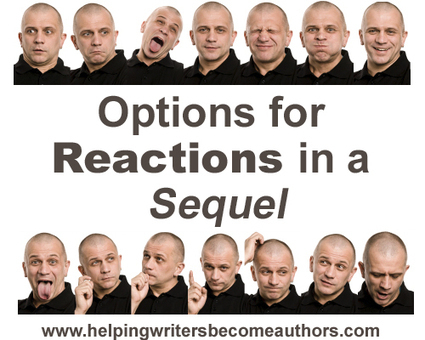 Wordplay: Helping Writers Become Authors: Structuring Your Story's Scenes, Pt. 8: Options for Reactions in a Sequel | Scriveners' Trappings | Scoop.it