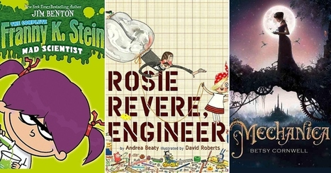 Ignite Her Curiosity: 25 Books Starring Science-Loving Mighty Girls | For the Love of Reading | Scoop.it