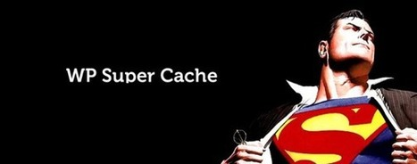 Le plugin WordPress Super Cache nécessite une mise à jour urgente ! - #Arobasenet.com | Référencement internet | Scoop.it