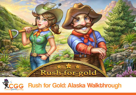 Rush for Gold: Alaska Walkthrough: From CasualGameGuides.com | Casual Game Walkthroughs | Scoop.it