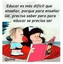Educar es más difícil que enseñar... | Mis Frases | Scoop.it