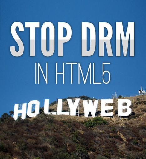 Dites au W3C : nous ne voulons pas d'un Hollyweb | RevuePresse | Scoop.it