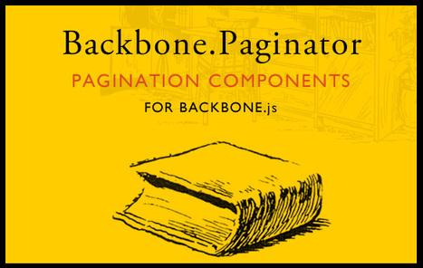Backbone.Paginator - New Pagination Components For Backbone.js | DjangoCode | Scoop.it