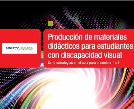 Producción de Materiales Didácticos para estudiantes con Discapacidad Visual - Portal Aprender | Docencia y TIC | Scoop.it