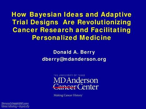 Cancer Research And Facilitating Personalized Medicine with Bayesian Statistical And Adaptive Trial Designs | wesrch | Scoop.it