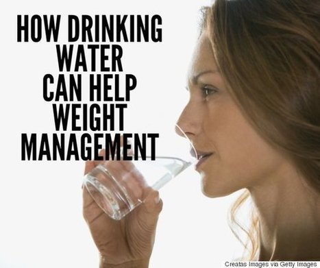 Could Losing Weight Be As Easy As Drinking Water? Research Suggests It May Be A Helpful Tool | leadership | Scoop.it