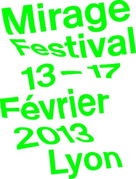 Mirage Festival - Expériences Numériques et Audiovisuelles - Du 13 au 17 février 2013   S Crozel Réalisations   Scoop.it