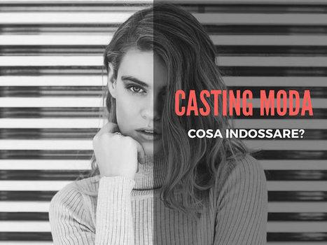 Casting Cosa Indossare: L'abbigliamento giusto per presentarsi. | Servizi Fotografici professionali | Scoop.it