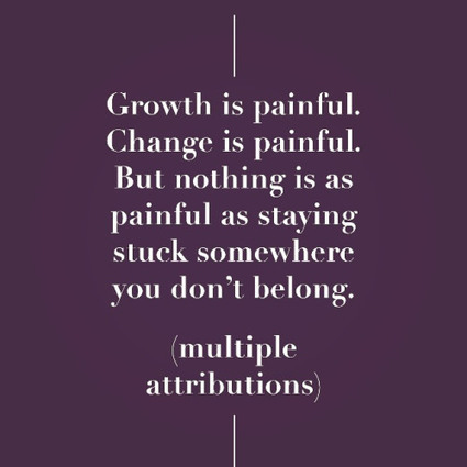 Nothing is as painful as being stuck where you don't belong. | Psicología Positiva, Felicidad y Bienestar. Positive Psychology,Happiness & Wellbeing | Scoop.it