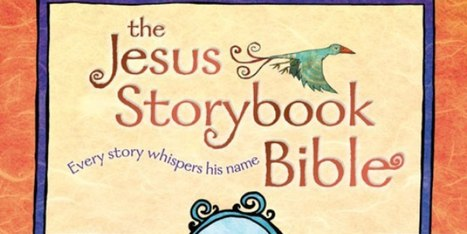 'Storybook Bible' Is Smashing Success | Religion in the 21st Century | Scoop.it
