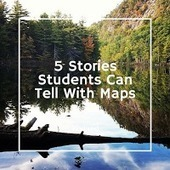 5 Types of Stories Students Can Tell With Digital Maps | Digital Storytelling Tools, Apps and Ideas | Scoop.it
