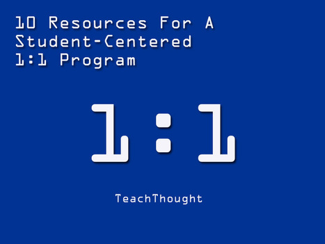 10 Resources For A Student-Centered 1:1 Program | Linking Critical Thinking and Technology | Scoop.it