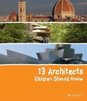 13 Architects Children Should Know - Florian HEINE | Nouveautés CDI | Scoop.it